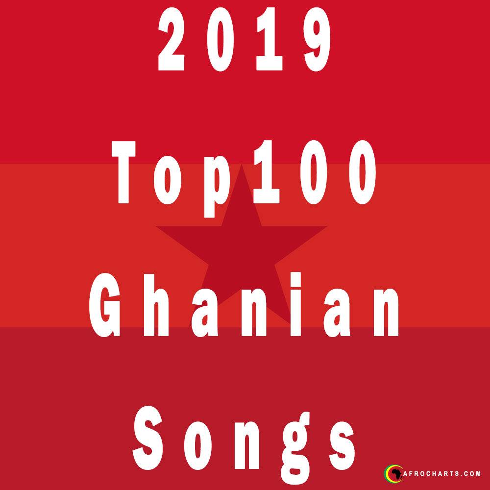 2019 Top100 Ghanian Songs