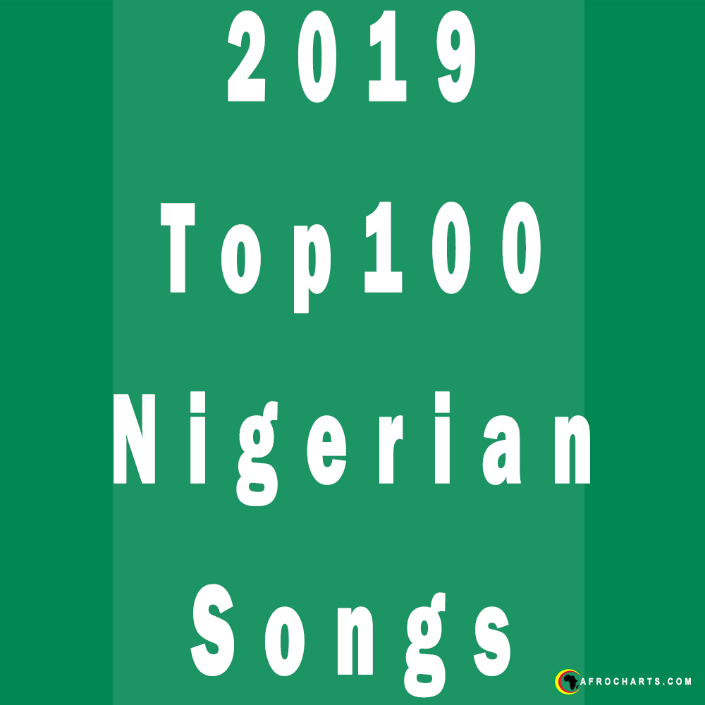 2019 Top100 Nigerian Songs